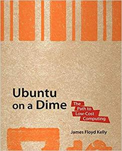 Ubuntu on a Dime: The Path to Low-Cost Computing (Repost)