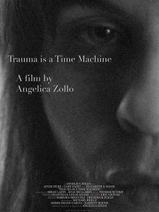 Trauma Is a Time Machine (2018)
