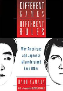 Different Games, Different Rules: Why Americans and Japanese Misunderstand Each Other (Repost)