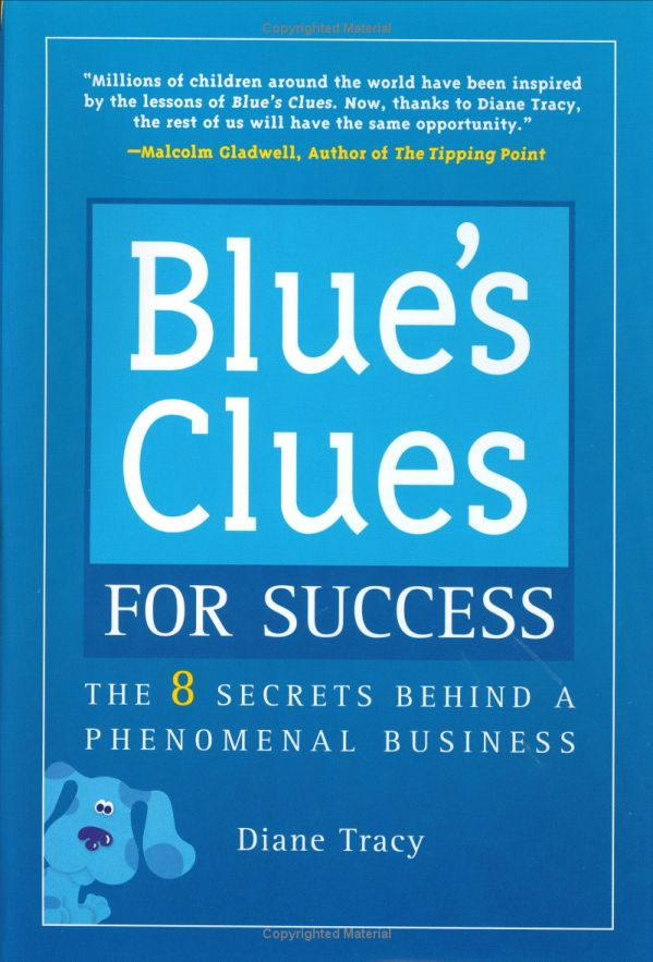 Diane Tracy - Blue's Clues for Success: The 8 Secrets Behind a Phenomenal Business