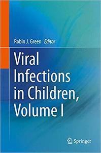 Viral Infections in Children, Volume I [Repost]