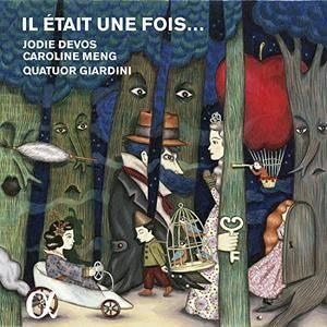 Jodie Devos & Quatuor Giardini - Il était une fois... (2016) {Alpha Classics}