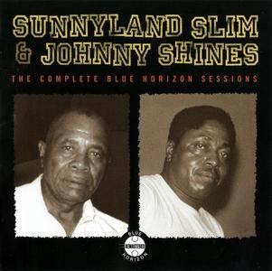 Sunnyland Slim & Johnny Shines - The Complete Blue Horizon Sessions (2008)