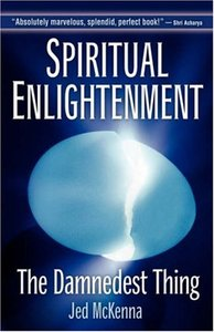 Spiritual Enlightenment: The Damnedest Thing (Repost)