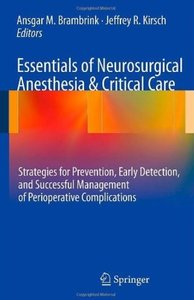 Essentials of Neurosurgical Anesthesia & Critical Care: Strategies for Prevention, Early Detection, and Successful (repost)