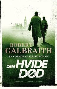 «Den hvide død» by Robert Galbraith
