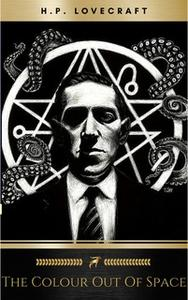 «The Colour Out of Space» by H.P. Lovecraft