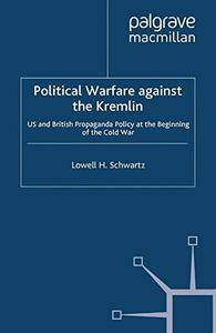 Political Warfare against the Kremlin: US and British Propaganda Policy at the Beginning of the Cold War