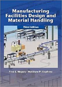 Manufacturing Facilities Design and Material Handling (3rd Edition) [Repost]