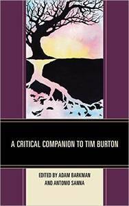 A Critical Companion to Tim Burton