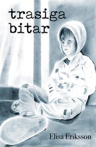 «Trasiga bitar» by Elisa Eriksson