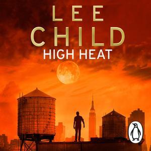«High Heat: (A Jack Reacher Novella)» by Lee Child