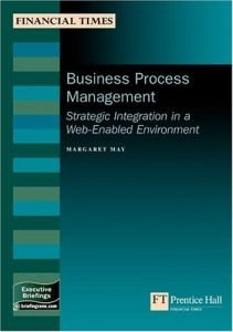 Business Process Management: Strategic Integration In A Web-enabled Environment (repost)