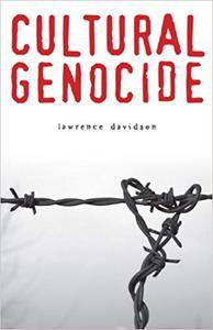 Cultural Genocide by Lawrence Davidson
