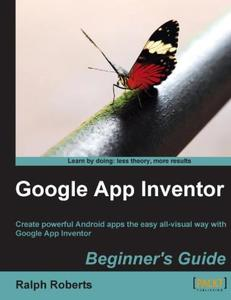Google App inventor : beginner's guide