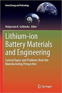 Lithium-ion Battery Materials and Engineering: Current Topics and Problems from the Manufacturing Perspective (Repost)