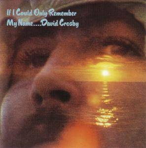 David Crosby - If I Could Only Remember My Name (1971)