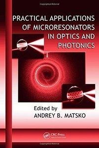 Practical Applications of Microresonators in Optics and Photonics (Repost)