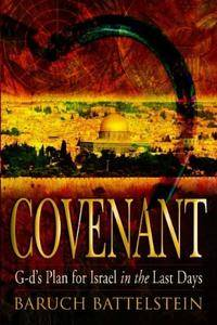 Covenant: God's Plan for Israel in the Last Days