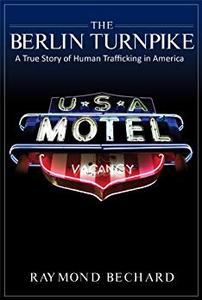 The Berlin Turnpike: A True Story of Human Trafficking in America