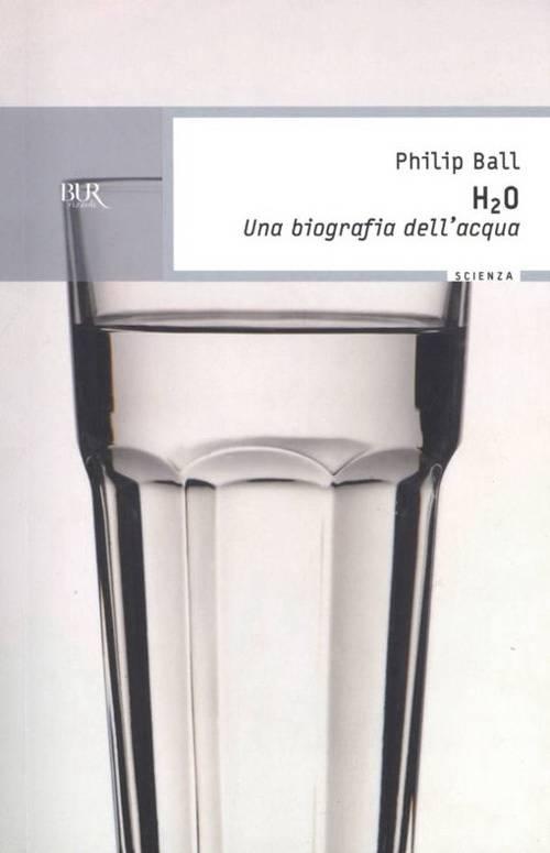 """Philip Ball, """"H2O: Una biografia dell'acqua"""""""