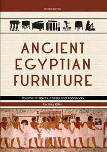 Ancient Egyptian Furniture, Volume II : Boxes, Chests and Footstools, 2nd Edition