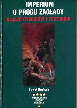 Bellona - WBWD - Imperium u progu zagłady.Najazd Cymbrow i Teutonow