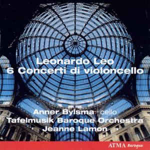 Anner Bylsma, Tafelmusik Baroque Orchestra, Jeanne Lamon - Leonardo Leo: 6 Concerti di violoncello (1997)