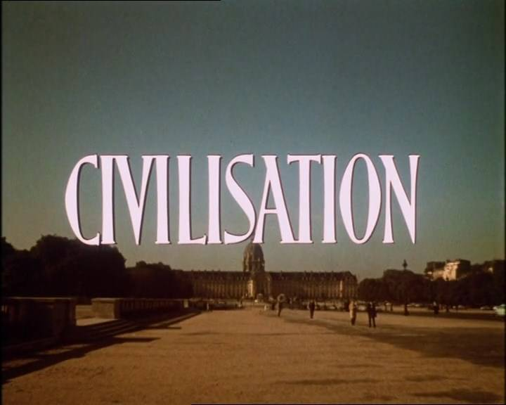 Civilization: A Personal View by Lord Clark (1969)