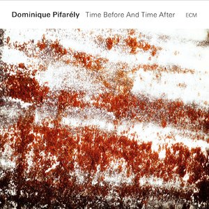 Dominique Pifarely - Time Before And Time After (2015) [Official Digital Download 24/88]