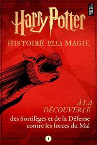 """Pottermore, """"Harry Potter: Histoire de la Magie - À la découverte des Sortilèges et de la Défense contre les forces du Mal"""""""