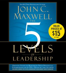«The 5 Levels of Leadership» by John C. Maxwell