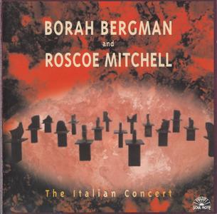 Borah Bergman and Roscoe Mitchell - The Italian Concert (2002)