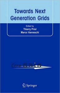 Towards Next Generation Grids: Proceedings of the CoreGRID Symposium 2007