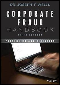 Corporate Fraud Handbook: Prevention and Detection, 5th edition