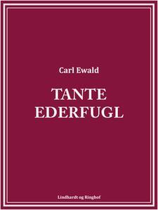 «Tante ederfugl» by Carl Ewald