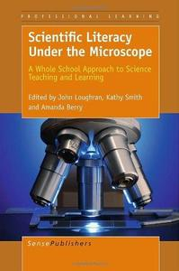 Scientific Literacy Under the Microscope: A Whole School Approach to Science Teaching and Learning