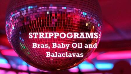 BBC True North - Strippograms: Bras, Baby Oil and Balaclavas (2019)