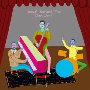 Daniel Karlsson Trio - Ding Dong (2017)
