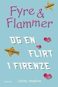 «Fyre & Flammer 9 - Fyre & Flammer og en flirt i Firenze» by Cathy Hopkins