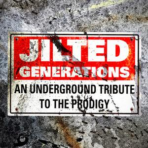 Jilted Generations: An Underground Tribute To The Prodigy (2019)