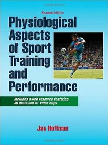 Physiological Aspects of Sport training and Performance, 2nd Edition (repost)