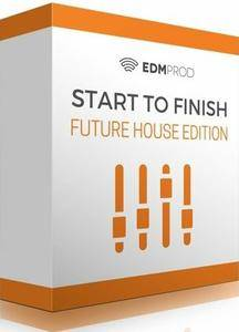 EdmProd - Start To Finish: Future House Edition (2016)
