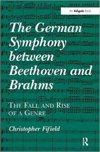 The German Symphony between Beethoven and Brahms: The Fall and Rise of a Genre (repost)