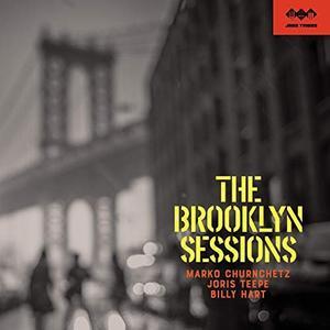 Billy Hart, Joris Teepe, Marko Churnchetz - The Brooklyn Sessions (2019)