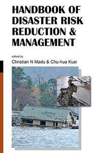 """Handbook of Disaster Risk Reduction & Management"" by Christian N Madu, Chu-Hua Kuei"