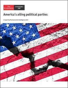 The Economist (Intelligence Unit) - America's ailing political parties (2017)
