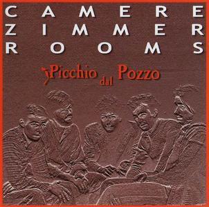 Picchio Dal Pozzo - Camere Zimmer Rooms [Recorded 1977-1980] (2001)