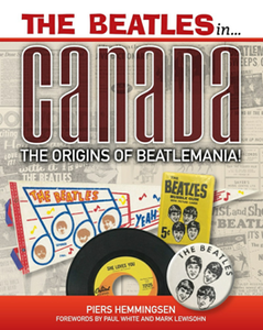 The Beatles in Canada : The Origins of Beatlemania!