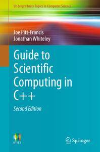 Guide to Scientific Computing in C++, Second Edition